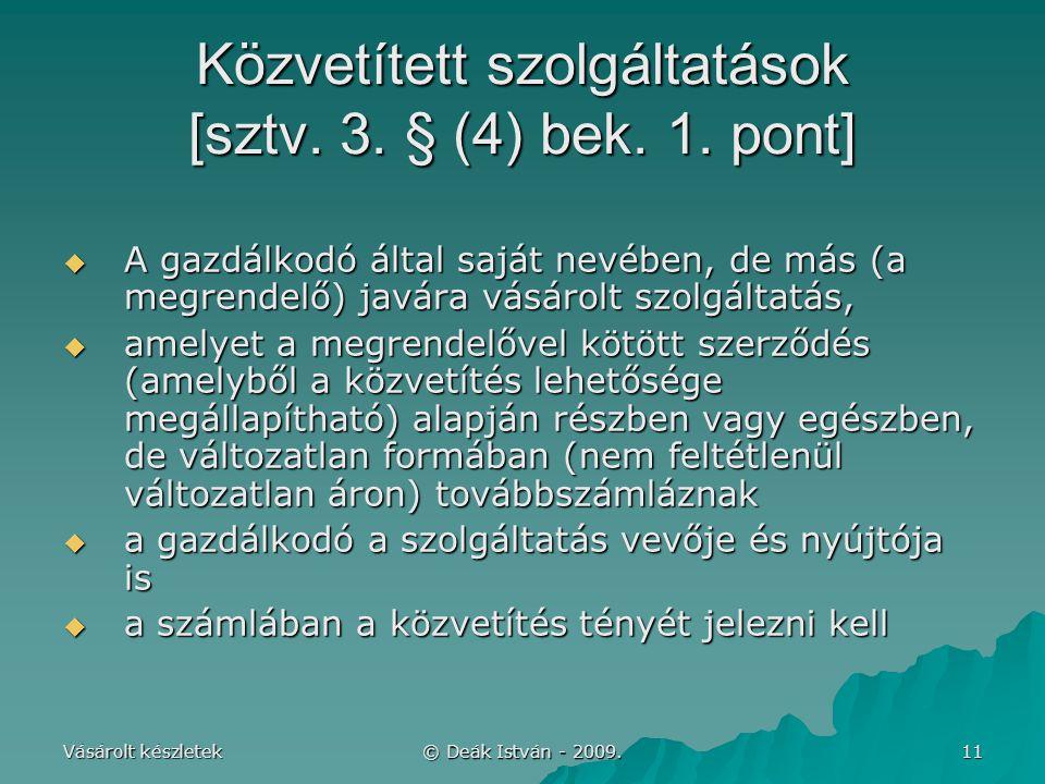 Közvetített szolgáltatások [sztv. 3. § (4) bek. 1. pont]